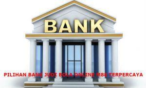 PILIHAN BANK JUDI BOLA ONLINE M88 TERPERCAYA
